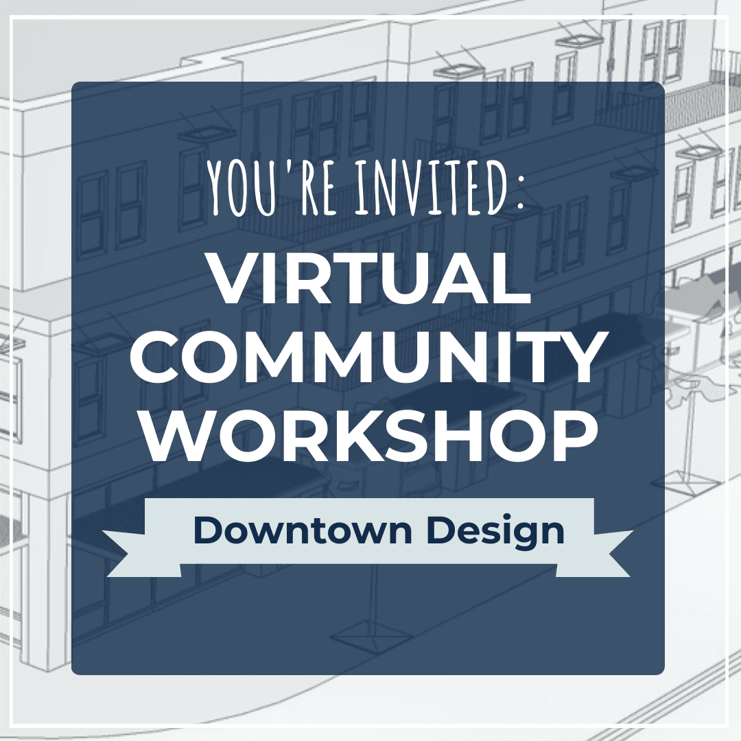 Virtual Community Workshop Downtown Design